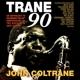 COLTRANE, JOHN-TRANE 90