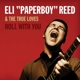REED, ELI -PAPERBOY--ROLL WITH YOU