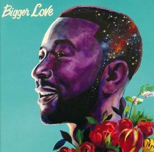 LEGEND, JOHN-BIGGER LOVE