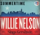 NELSON, WILLIE-SUMMERTIME: WILLIE NELSON SINGS GERSHWIN
