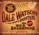 WATSON, DALE -& HIS LONES-LIVE AT THE BIG T R...
