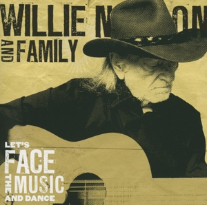 NELSON, WILLIE & FAMILY-LET'S FACE THE MUSIC AND DANCE