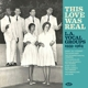 VARIOUS-THIS LOVE WAS REAL - L. A. VOCAL GROUPS 1959-1964
