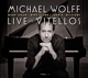 WOLFF, MICHAEL-LIVE AT VITELLOS
