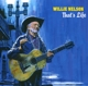 NELSON, WILLIE-THAT'S LIFE