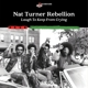 TURNER, NAT -REBELLION--LAUGH TO KEEP FROM CR...