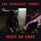 PERRY, LEE -SCRATCH--MUST BE FREE
