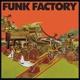 FUNK FACTORY-FUNK FACTORY -HQ-