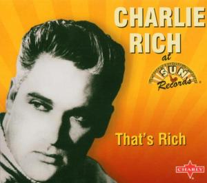 RICH, CHARLIE-THAT'S RICH