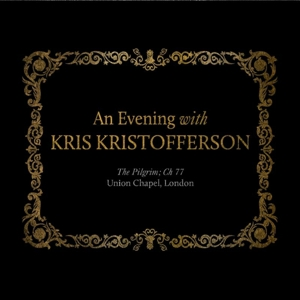 KRISTOFFERSON, KRIS-AN EVENING WITH - UNION CHAPEL