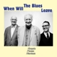 ENGELS/TEEPE/HERMAN-WHEN WILL THE BLUES LEAVE