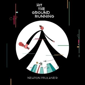 FAULKNER, NEWTON-HIT THE GROUND RUNNING