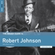 JOHNSON, ROBERT-ROUGH GUIDE TO ROBERT JOHNSON / DELTA BLUES LEG