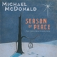 MCDONALD, MICHAEL-SEASON OF PEACE - THE CHRISTMAS COLLECTION