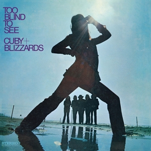 CUBY & BLIZZARDS-TOO BLIND TO SEE -CLRD-