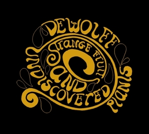 DEWOLFF-STRANGE FRUITS AND..