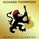 THOMPSON, RICHARD-ACOUSTIC CLASSICS