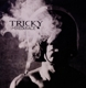TRICKY-MIXED RACE