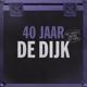 DE DIJK-40 JAAR -COLORED-