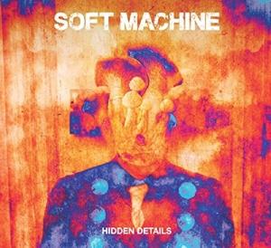 SOFT MACHINE-HIDDEN DETAILS