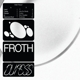 FROTH-DURESS