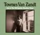 VAN ZANDT, TOWNES-LIVE AT THE OLD QUARTER
