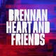 HEART, BRENNAN-BRENNAN HEART & FRIENDS