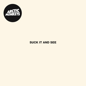 ARCTIC MONKEYS-SUCK IT AND SEE