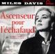 DAVIS, MILES-ASCENCEUR POUR L'ECHAFAUD