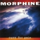 MORPHINE-CURE FOR PAIN