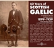 VARIOUS-60 YEARS OF SCOTTISH GAELIC