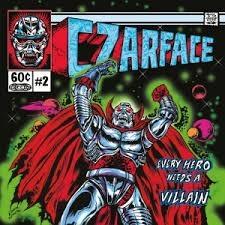 CZARFACE-EVERY HERO NEEDS A VILLAIN