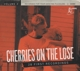 VARIOUS-CHERRIES ON THE LOOSE VOL.2 - 28 FIRST RECORDINGS