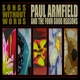 ARMFIELD, PAUL-SONGS WITHOUT WORDS