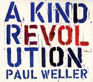 WELLER, PAUL-A KIND REVOLUTION