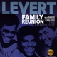 LEVERT-FAMILY REUNION - THE..
