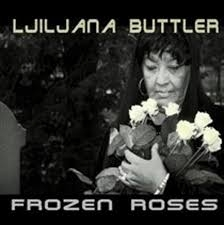 BUTTLER, LJILJANA-FROZEN ROSES