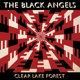 BLACK ANGELS, THE-CLEAR LAKE FOREST