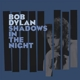 DYLAN, BOB-SHADOWS IN THE NIGHT -LP+CD-