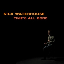 WATERHOUSE, NICK-TIME'S ALL GONE