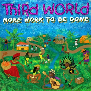 THIRD WORLD-MORE WORK TO BE DONE