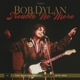 DYLAN, BOB-BOOTLEG SERIES 13-LP+CD-13: TROUBLE NO MORE (1979-19