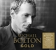 BOLTON, MICHAEL-GOLD