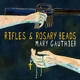 GAUTHIER, MARY-RIFLES & ROSARY BEADSBEADS