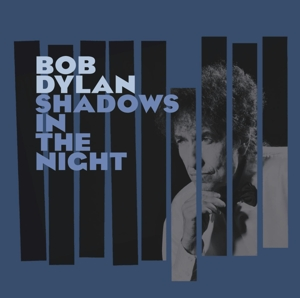 DYLAN, BOB-SHADOWS IN THE NIGHT