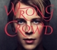 ODELL, TOM-WRONG CROWD -DELUXE-