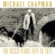 CHAPMAN, MICHAEL-DECCA YEARS 1974-1977 / 8 PA...