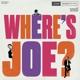 RESTIVO, JOE-WHERE'S JOE?
