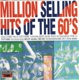 VARIOUS-MILLION SELLING HITS OF THE 60'S