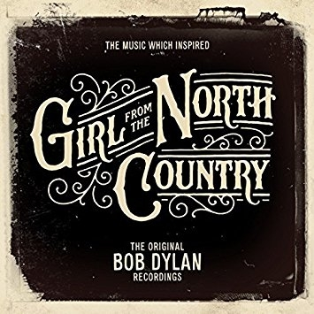 DYLAN, BOB-MUSIC WHICH INSPIRED GIRL FROM THE NORTH COUNTRY